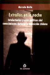 Extraños en la noche. Intelectuales y usos políticos del conocimiento durante la transición chilena