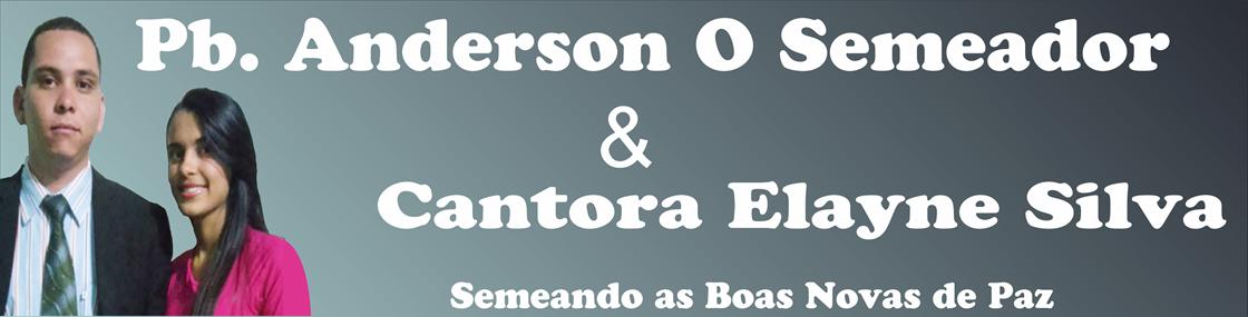 Pregador Anderson O Semeador Blog Oficial