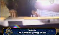 Walay - Aku memang yang Ghoib ( the Hitz )