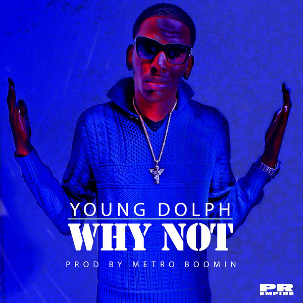 Young Dolph - Why Not - Single Cover