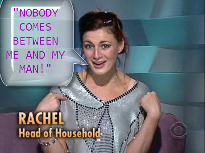 Head of Household Challlenge - Page 4 Rachel+big+brother+NOBODY+COMES+BETWEEN+ME+AND+MY+MAN%2521