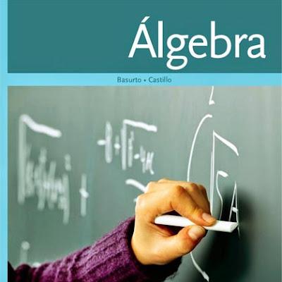 Algebra | Basurto y Castillo | Matematicas