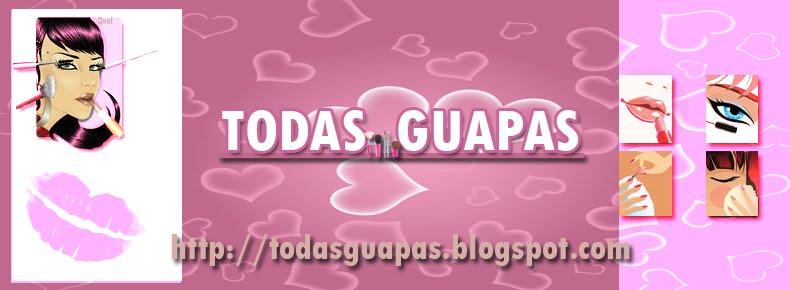 TODAS GUAPAS
