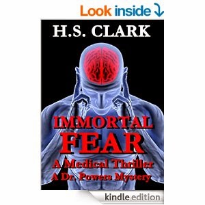 """Immortal Fear: A Medical Thriller (A Dr. Powers Mystery) by H.S. Clark"