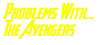 Problems With The Avengers