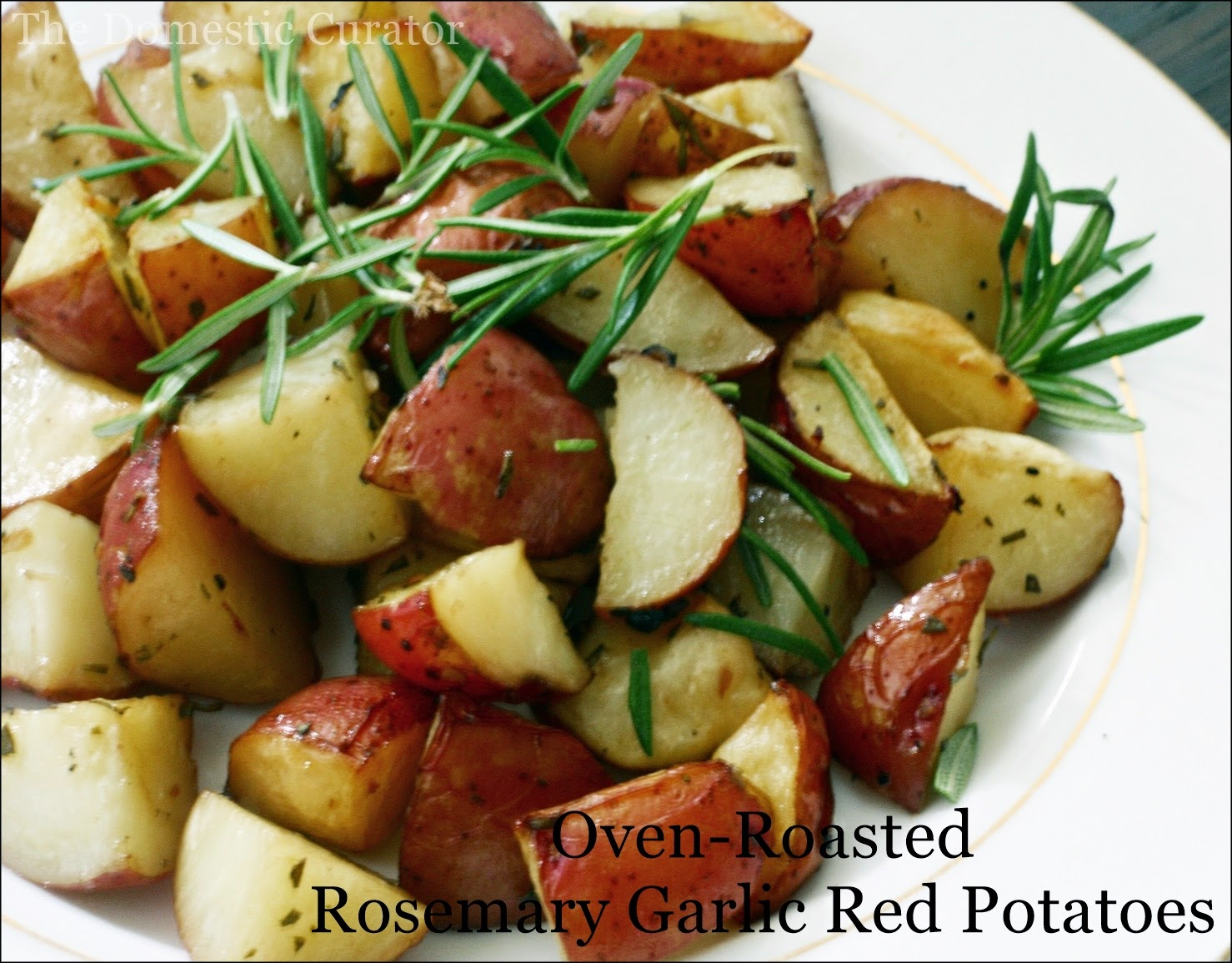 The Domestic Curator: Oven-Roasted Rosemary Garlic Red Potatoes
