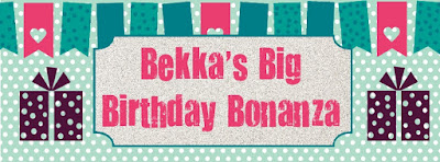 Bekka's Big Birthday Bonanza - Lots of Great Give Aways - check it out!