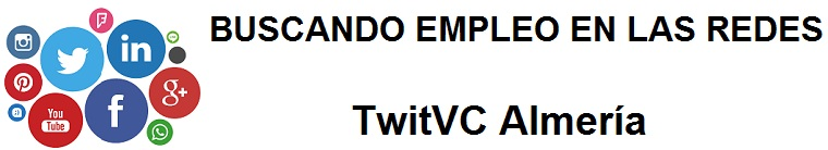 TwitVC Almería. Ofertas de empleo, Facebook, LinkedIn, Twitter, Infojobs, bolsa de trabajo, cursos