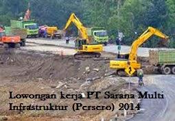 kerja PT Sarana Multi Infrastruktur (Persero) Minimal D3 Januari 2014