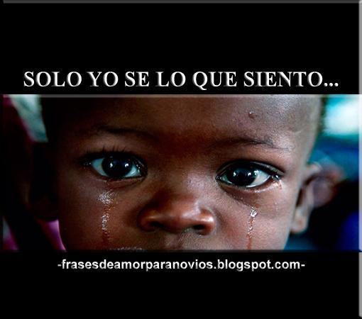 Frases de Amor para Novios: SOLO YO SE LO QUE SIENTO...
