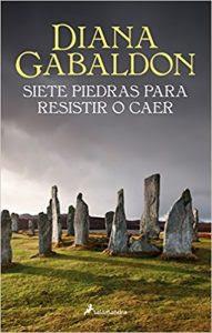 Siete piedras para resistir o caer- Diana Gabaldon