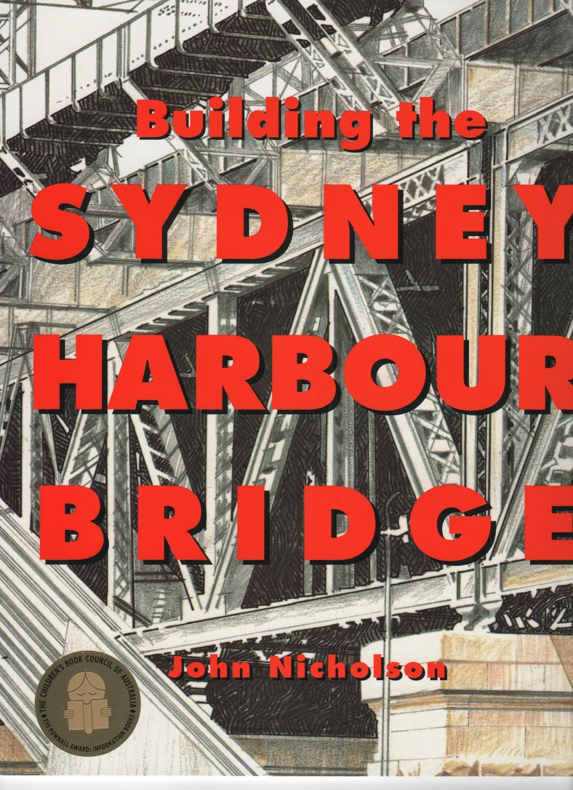 Colour childrens literature - I Found A Brand New Copy Of John Nicholson S 2000 Publication Building The Sydney Harbour Bridge It Is Full Of Accurate Depictions In Full Colour Of The