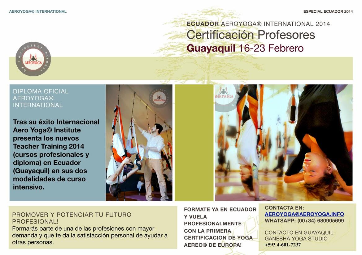 En unas semanas las salas de Aero Yoga Ecuador Studio (Ganesha Yoga Studio) estarán repletas de estudiantes llegados de toda Latinoamérica: Bienvenidos a todos! los esperamos con los brazos abiertos!. Iniciamos Domingo 16 Feb 2014. www.aeroyoga.es www.yogacreativo.com  YA PUEDES OBTENER EN ECUADOR LA PRIMERA CERTIFICACION YOGA AEREO© INTERNATIONAL EN EUROPA Y AMERICA! Certificación Profesores Guayaquil 16-23 Febrero