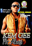 KEM GEE MR. ALHAJI - RELEASED SINGLES - ALHAJI + FORWARD EVER + NI NE BABA