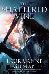 Laura Anne Gilman The Shattered Vine (Vineart Trilogy #3)