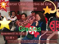 ( Crónica ) Tercer Ciclo Colectivo de Cine Mexicano 17