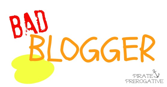 Bad Blogger via Pirate Prerogative