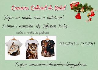 http://www.vivaverdevivabem.blogspot.com.br/2013/12/concurso-cultural-de-natal-fique-na.html