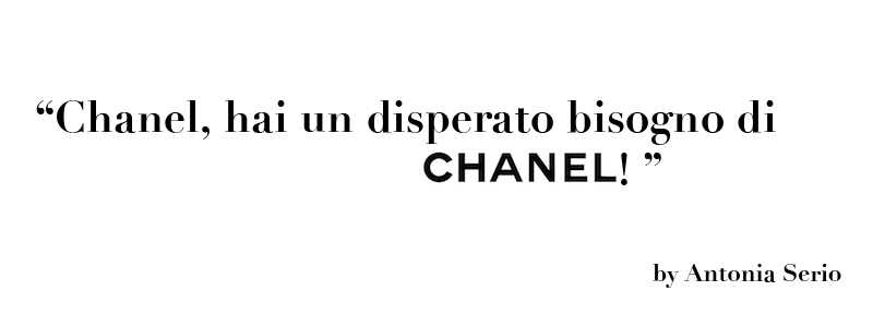 Hai un disperato bisogno di Chanel - Fashion Blog
