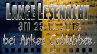 http://ankas-geblubber.blogspot.co.at/2013/11/einladung-zur-12-langen-lesenacht.html?showComment=1385235074575#c7700488861246131885