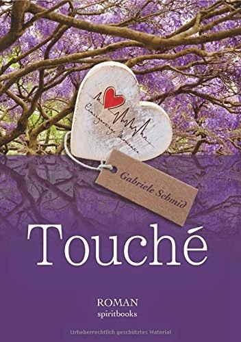 http://www.amazon.de/Touch%C3%A9-Gabriele-Schmid/dp/3944587197/ref=sr_1_10_twi_2?ie=UTF8&qid=1423321153&sr=8-10&keywords=touche