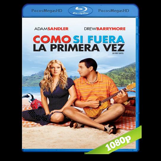Como Si Fuera la Primera Vez (2004) BRRip 1080p Audio Dual Latino/Ingles 5.1