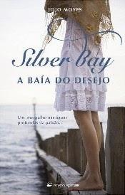 http://booksandliving.blogspot.pt/2009/09/silver-bay-baia-do-desejo-de-jojo-moyes.html
