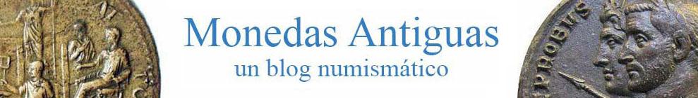 Monedas Antiguas. Un blog numismático