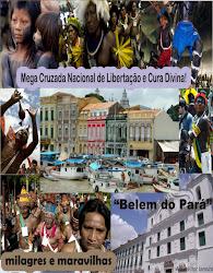 MÊS DE JULHO NO PARÁ, CURA, LIBERTAÇÃO E GANHO DE ALMAS. VALEU A PENA!