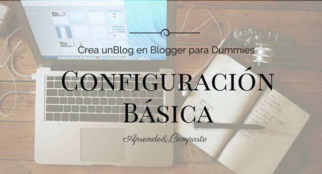 Blogger para dummies: configuracion basica