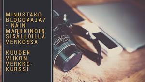 Tulossa: Minustako bloggaaja? - verkkokurssi
