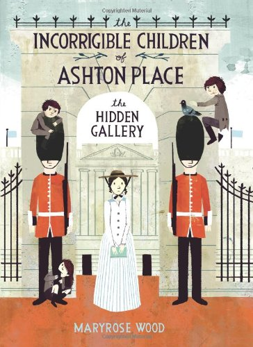 The Incorrigible Children of Ashton Place de Maryrose Wood The+hidden+gallery