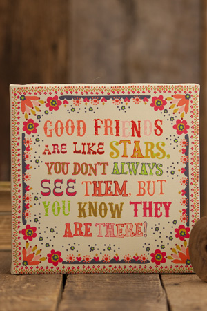 Good friends are like stars, you don't always see them but you know they are there!