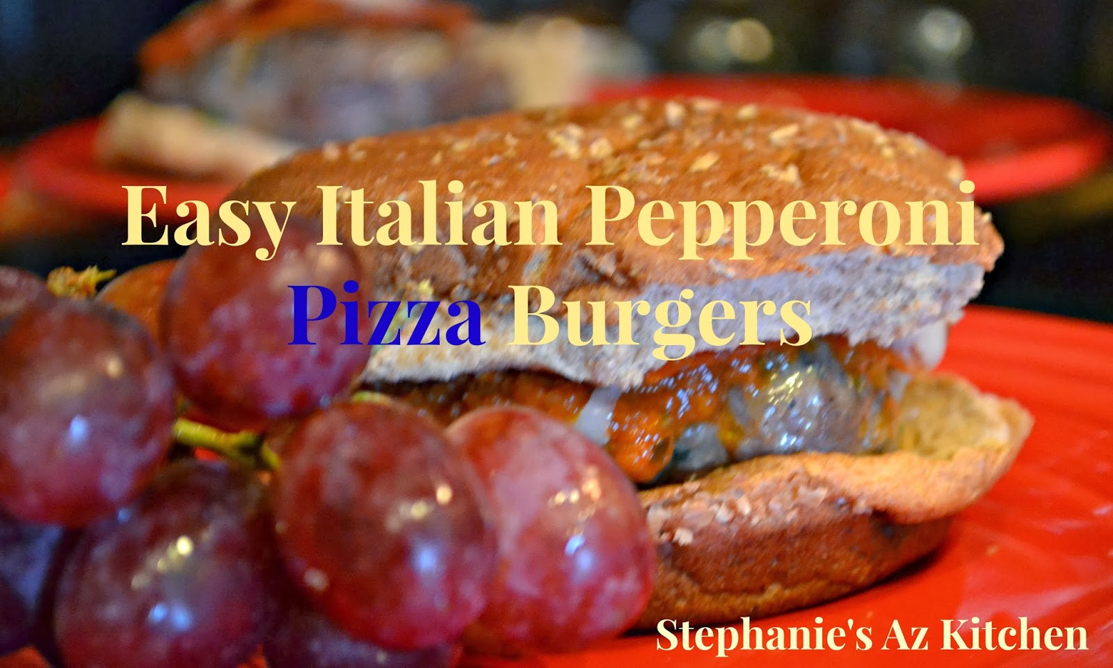 Stephanie's AZ Kitchen: Easy Italian Pepperoni Pizza Burgers