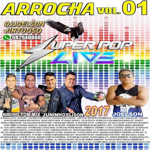 CD ARROCHA VOL.01 SUPER POP LIVE 2017 DJJOELSON VIRTUOSO
