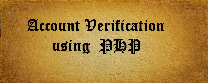 they may want to verify your email address by sending confirmation link to your email address youll learn how this thing works in this tutorial - Verify Email Address Php