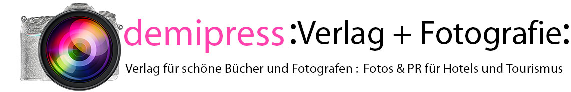 demipress … Verlag für schöne Bücher: Fotografie: Hotelfotografie : Tourismus- und Hotelmarketing