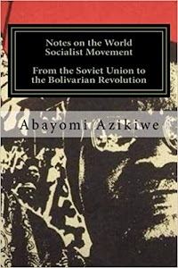 Notes on the World Socialist Movement: From the Soviet Union to the Bolivarian Revolution