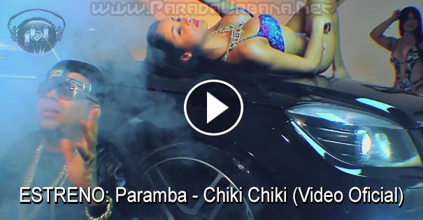 ESTRENO MUNDIAL - Paramba - Chiki Chiki (Video Oficial)