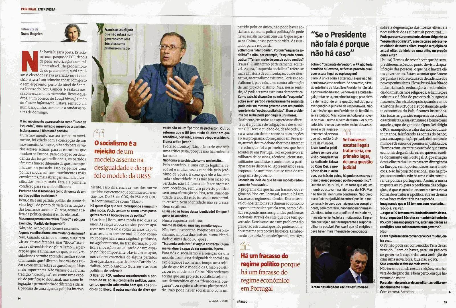 ... em entrevista à Sábado ( Agosto de 2009) mostrava claramente as  contradições destas ideias peregrinas e que são as mesmas dos daniéis  oliveiras e ruis ... f4fba1b00dc