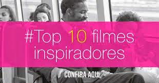 Os 10 filmes mais inspiradores