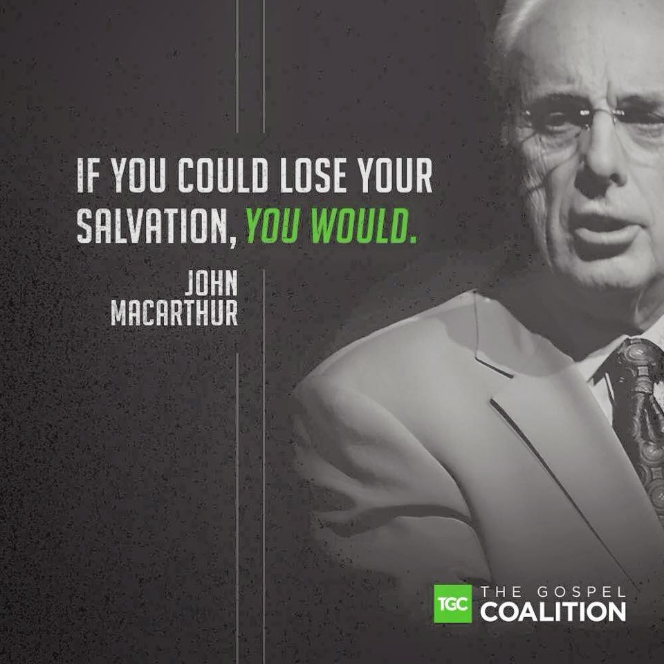 John Macarthur Quotes If You Could Lose Your Salvation You Would