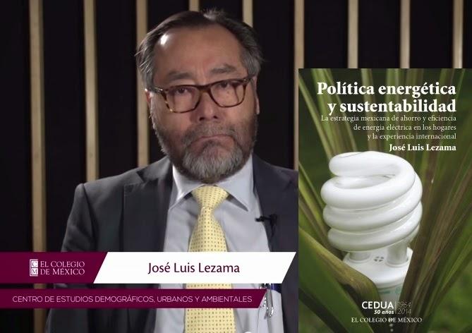 """VIDEO """"Política energética y sustentabilidad"""". Comentario de José Luis Lezama"""