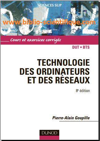 Livre : Technologie des ordinateurs et des réseaux - Cours et exercices corrigés