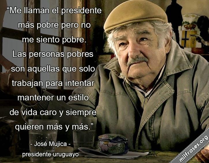 frases de José Mujica, presidente uruguayo. el presidente más pobre del mundo