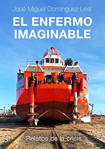 """MI NUEVO LIBRO """"EL ENFERMO IMAGINABLE"""""""