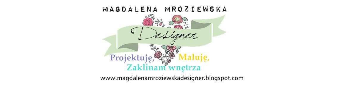 Magdalena Mroziewska Designer