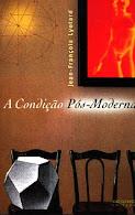 "Jean-François Lyotard. ""A condição pós-moderna"""