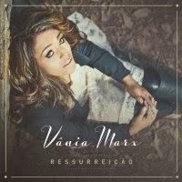 CD completo de - Vânia Marx – Ressurreição