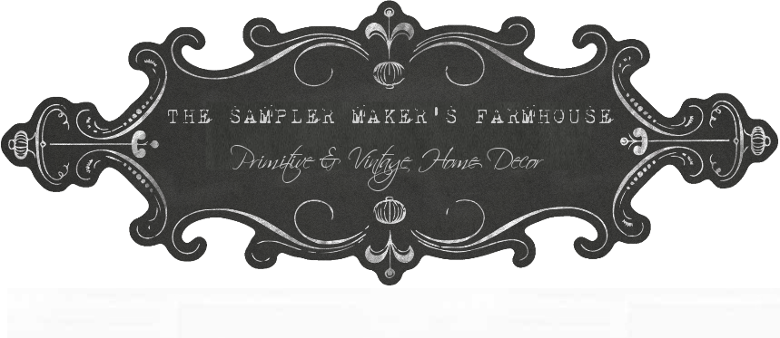 The Sampler Maker's Farmhouse;  Primitive, Vintage, Farmhouse Decor.